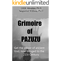 Grimoire of Pazuzu: Get the power of the old God, now bringed to the 21St. Century