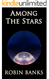 Among The Stars (Heinlein's Finches Book 2)