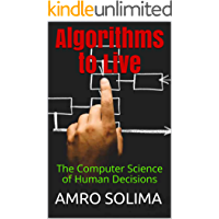 Algorithms to Live: The Computer Science of Human Decisions (English Edition)