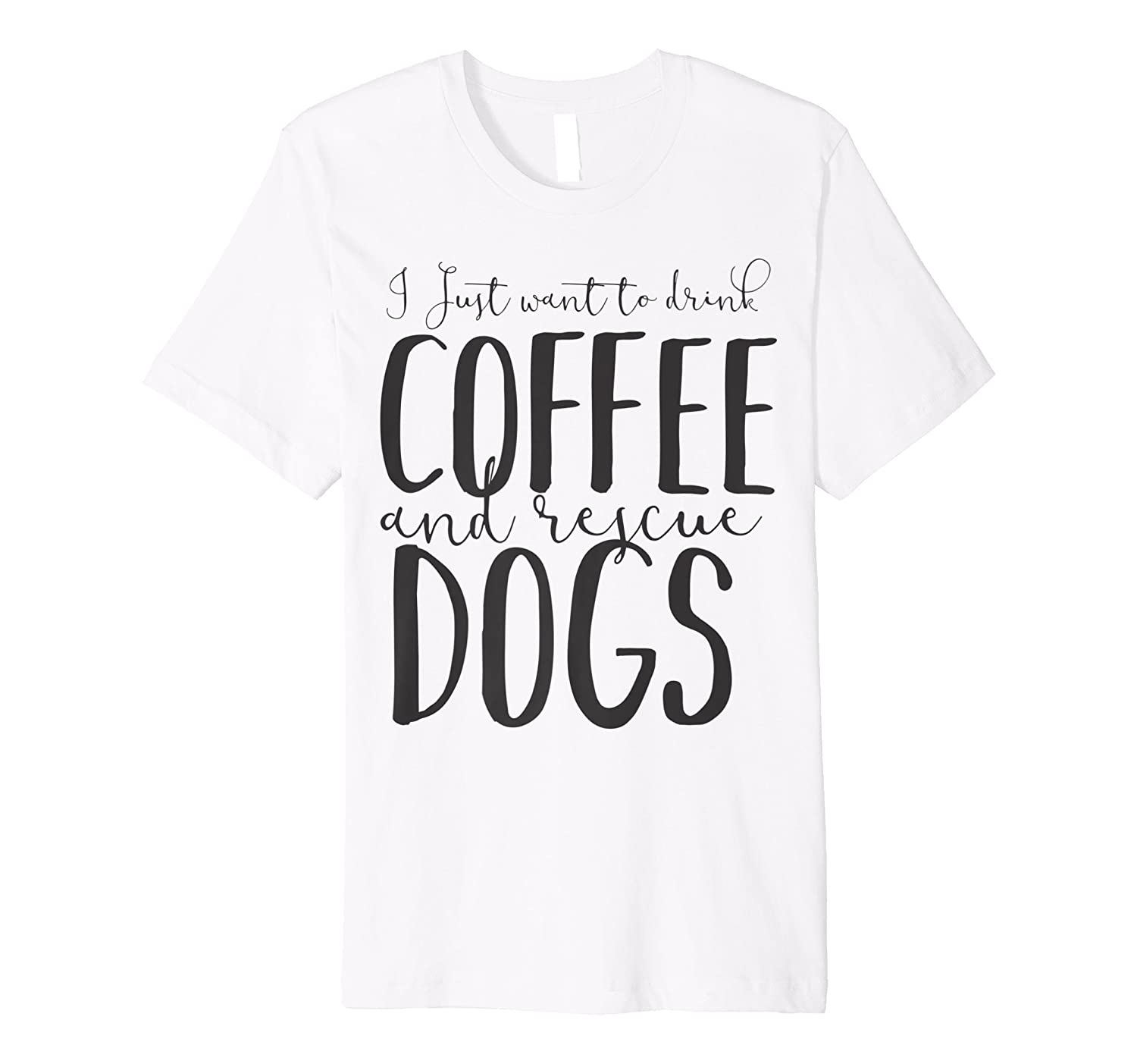 Drink Coffee And Rescue Dogs T Shirt - Cute Rescue Tee-AZP