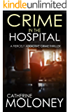 CRIME IN THE HOSPITAL a fiercely addictive crime thriller (Detective Markham Mystery Book 4)