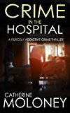 CRIME IN THE HOSPITAL a fiercely addictive crime thriller (Detective Markham Mystery Book 4) (English Edition)