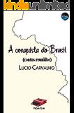 A conquista do Brasil: (contos reunidos)