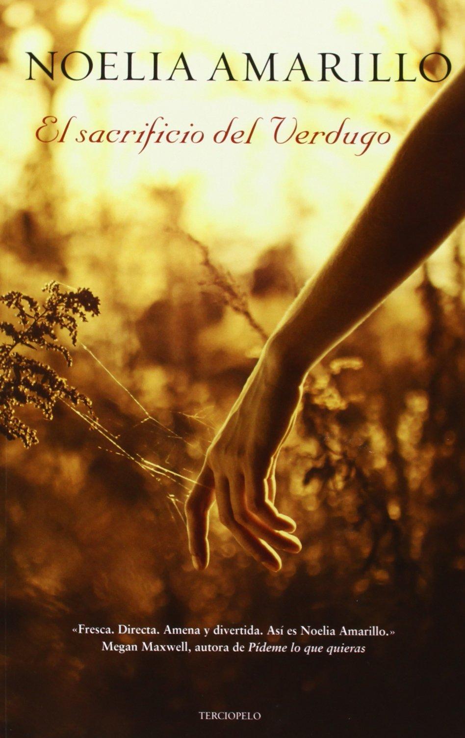 El Sacrificio Del Verdugo (Romantica Contemporanea): Amazon.es: Noelia Amarillo: Libros