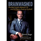 Brainwashed: The Bad Science Behind CTE and the Plot to Destroy Football
