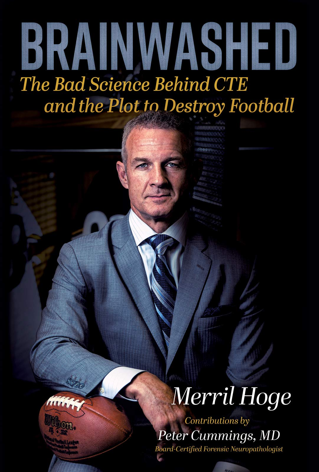 Amazon.com: Brainwashed: The Bad Science Behind CTE and the Plot to Destroy  Football (9781684018659): Merril Hoge: Books