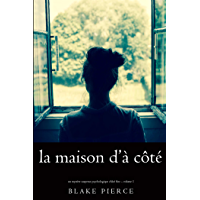 La maison d'à côté (Un mystère suspense psychologique Chloé Fine – Volume 1)