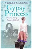Gypsy Princess: A touching memoir of a Romany childhood