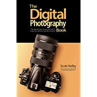 The Digital Photography Book: The step-by-step secrets for how to make your photos look like the pros'! book cover