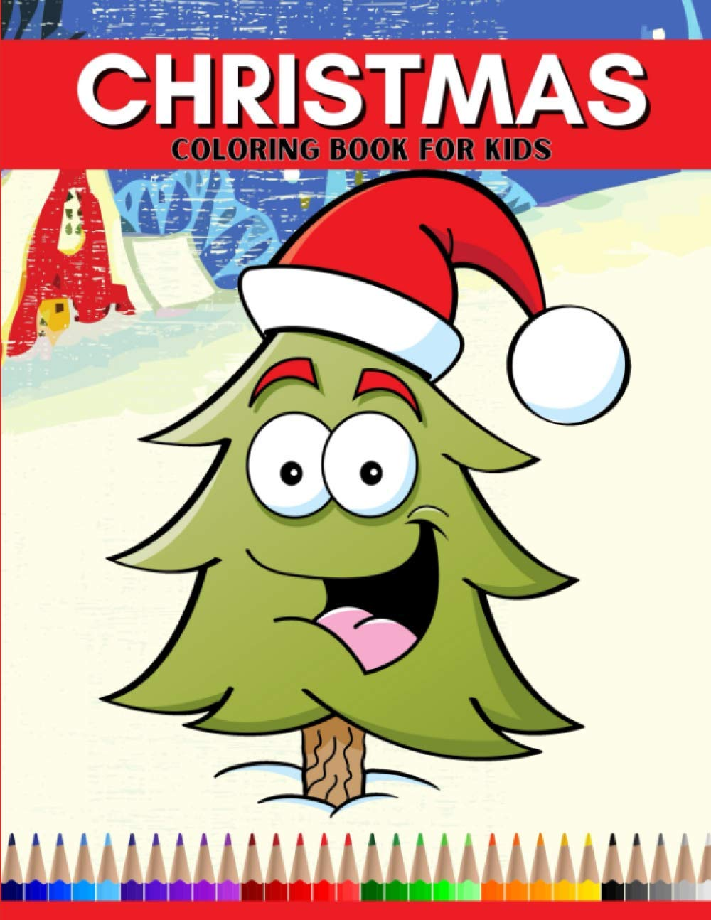 Christmas Coloring Pages For Kids Fun Holiday Coloring Book For Children Ages 4 8 Christmas Tree Laughing Johnny B 9798558922363 Amazon Com Books