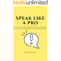 Talk like a pro: beginner's guide on how to speak in public, you will be able to beat your fear and speak in a relaxed way. (English Edition)