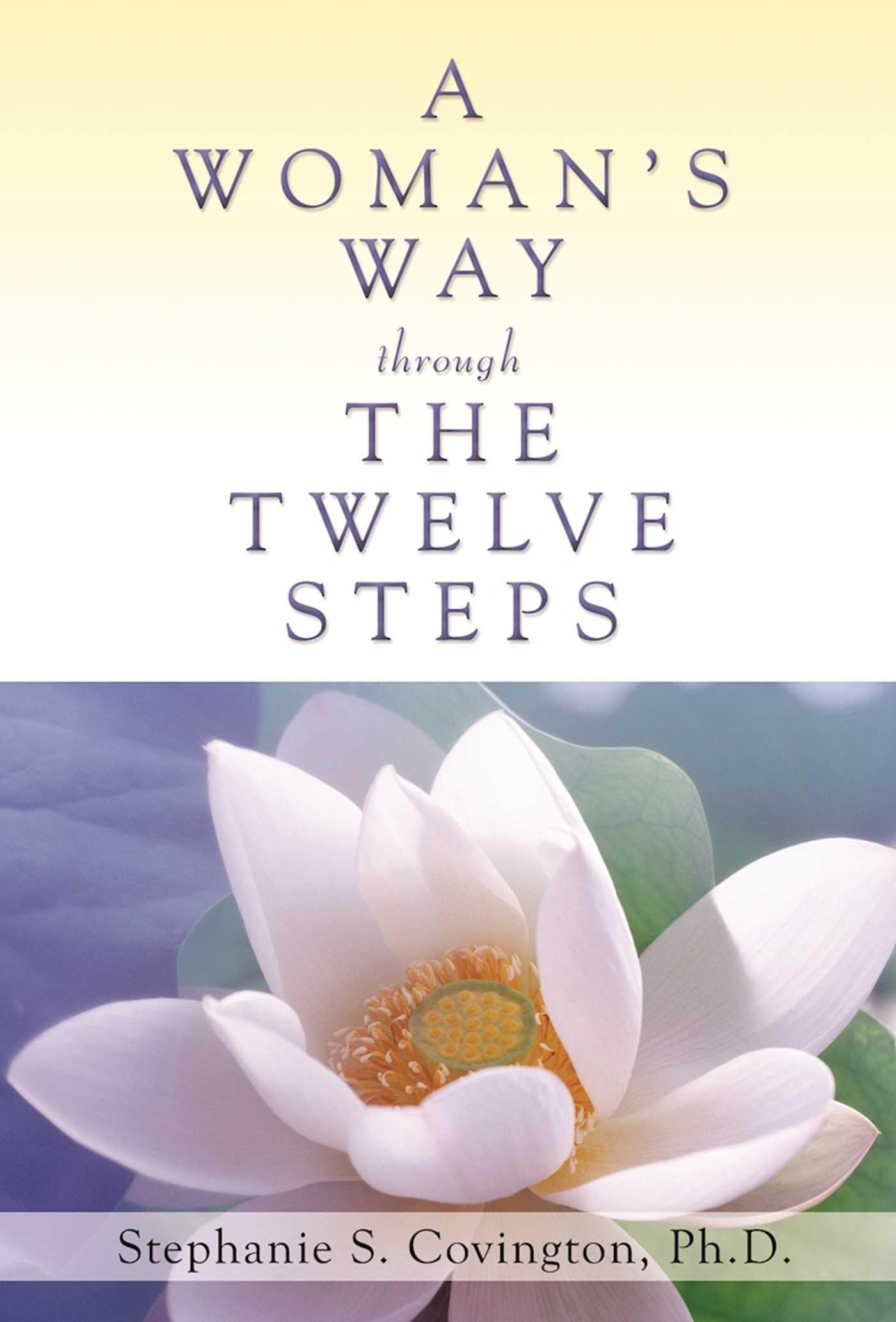A Womans Way Through The Twelve Steps Stephanie S Covington