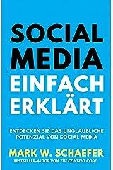 Social Media Einfach Erklärt: Entdecken Sie das unglaubliche Potenzial von Social Media (German Edition) Kindle Edition
