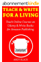 Teach & Write for a Living: Teach Online Courses on Udemy & Write Books for Amazon Publishing (English Edition)