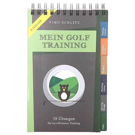 Mein Golf Training: 30 Übungen für ein effizientes Training ...