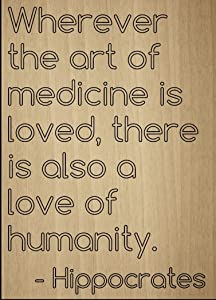 Mundus Souvenirs Wherever The Art of Medicine is Loved. Quote by Hippocrates, Laser Engraved on Wooden Plaque - Size: 8