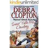 SWEET TALK ME, COWBOY (Turner Creek Ranch Book 4)