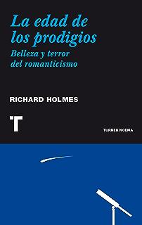 La edad de los prodigios: Terror y belleza del romanticismo (Noema) (Spanish