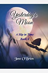 Yesterday's Moon (A Slip in Time Book 6) Kindle Edition