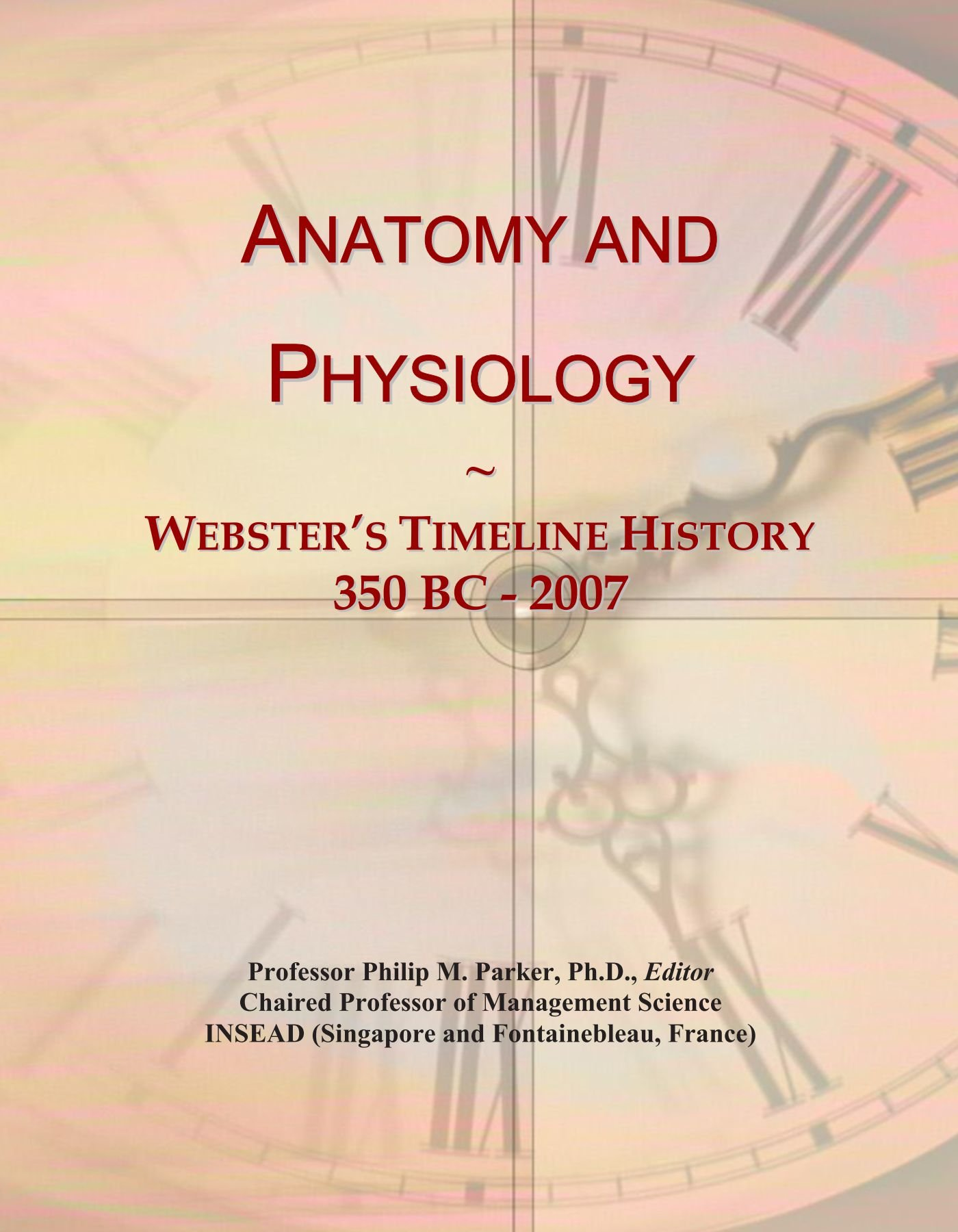 Anatomy and Physiology: Webster\'s Timeline History, 350 BC - 2007 ...