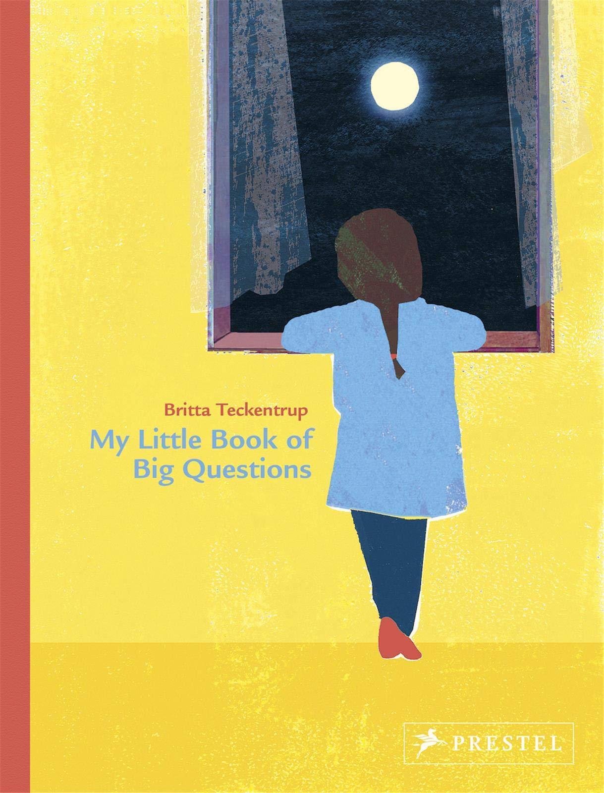 My Little Book of Big Questions: by Britta Teckentrup: Amazon.co.uk: Britta  Teckentrup: 9783791373768: Books