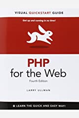 PHP for the Web: Visual QuickStart Guide (4th Edition) Paperback