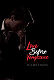 Love Before Vengeance: An Intriguing tale of Love, Deception, and Revenge