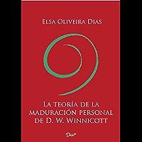 La teoría de la maduración personal de D. W. Winnicott