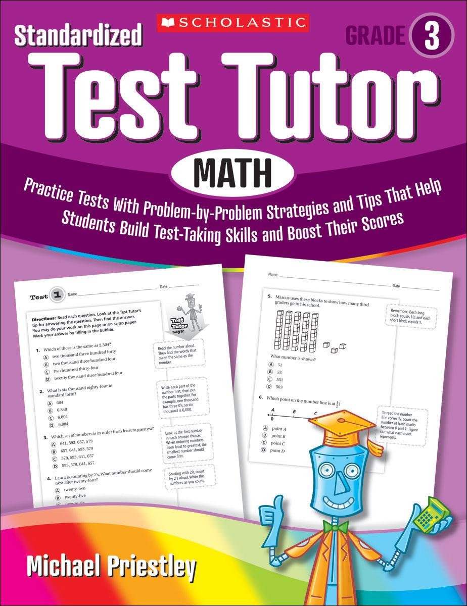 Amazon.com: Standardized Test Tutor: Math: Grade 3: Practice Tests With  Problem-by-Problem Strategies and Tips That Help Students Build Test-Taking  Skills ...