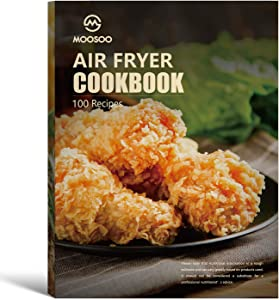 Air Fryer Cookbook for Beginner, Best 100 Air Fryer Recipes, Delicious and Healthier Recipes Make Your Life Easier