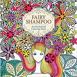 Fairy Shampoo An Enchanted Coloring Book Jo Su Jin 9781626923249 Amazon Books