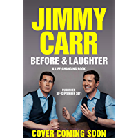 Before & Laughter: The funniest man in the UK's genuinely useful guide to life (English Edition)