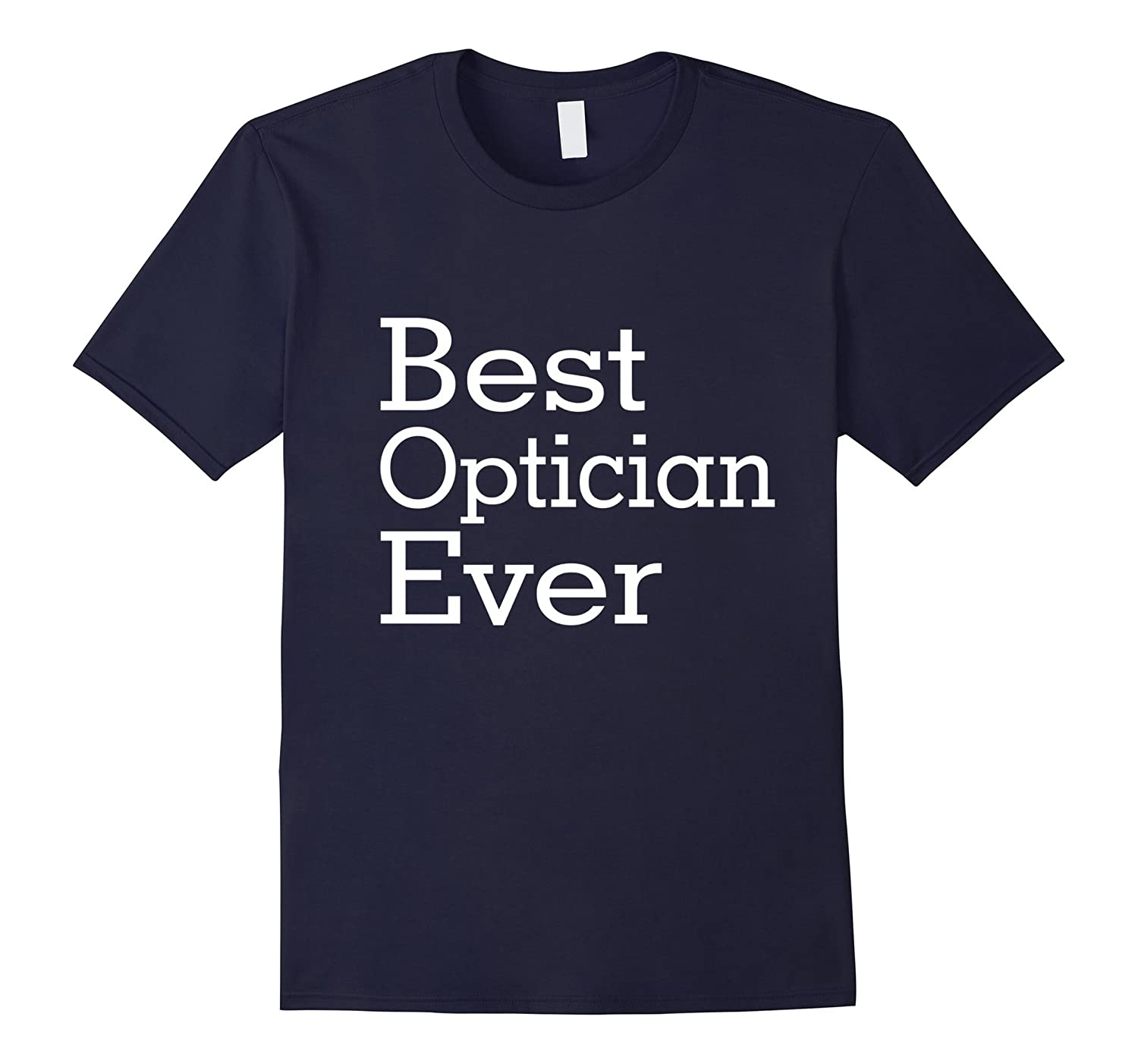 Best Optician Ever-Christmas Gift Shirt-TJ