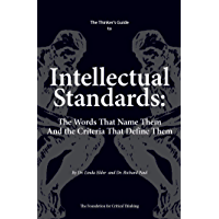 The Thinker's Guide to Intellectual Standards: The Words that Name Them and the Criteria that Define Them (Thinker's Guide Library) (English Edition)