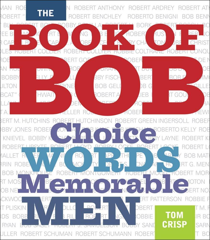 Download The Book of Bob: Choice Words, Memorable Men pdf epub