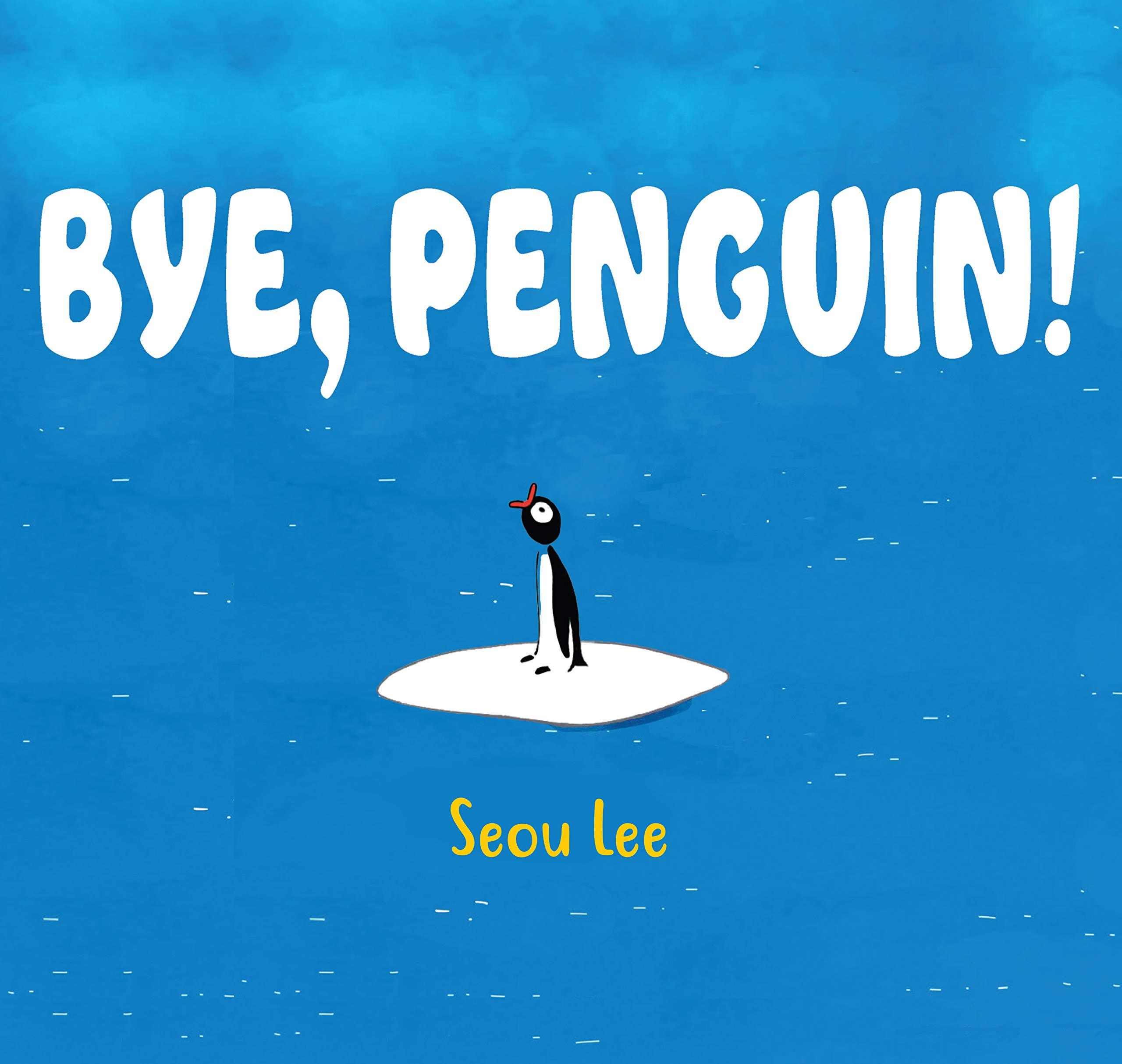 Bye, Penguin!