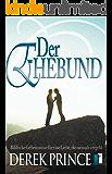 Der Ehebund: Biblische Geheimnisse für eine Liebe, die niemals vergeht