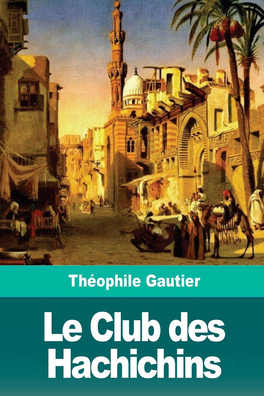 Download Le Club des Hachichins (French Edition) pdf epub