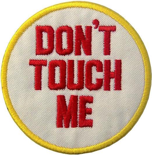 Parche termoadhesivo para la ropa, diseño de Dont Touch Me/No me ...