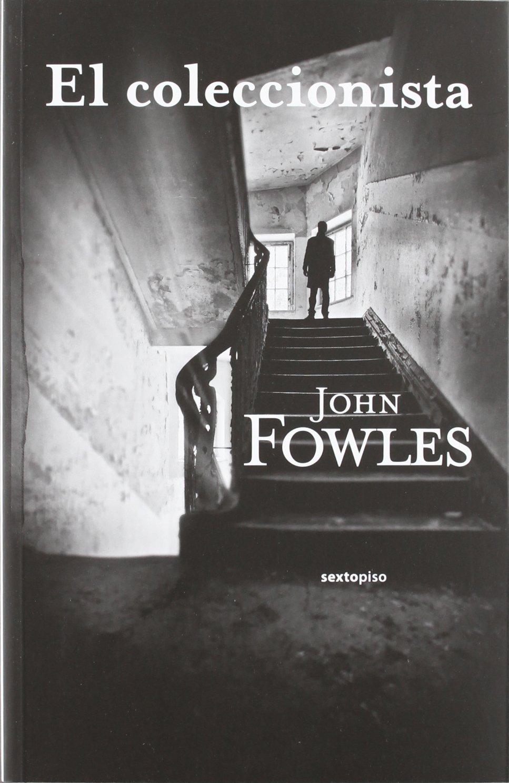 El coleccionista (Narrativa Sexto Piso): Amazon.es: Fowles, John ...