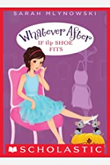If the Shoe Fits (Whatever After #2) Kindle Edition