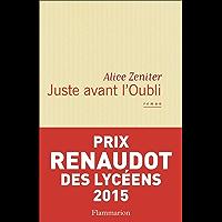Juste avant l'Oubli (Littérature française) (French Edition)