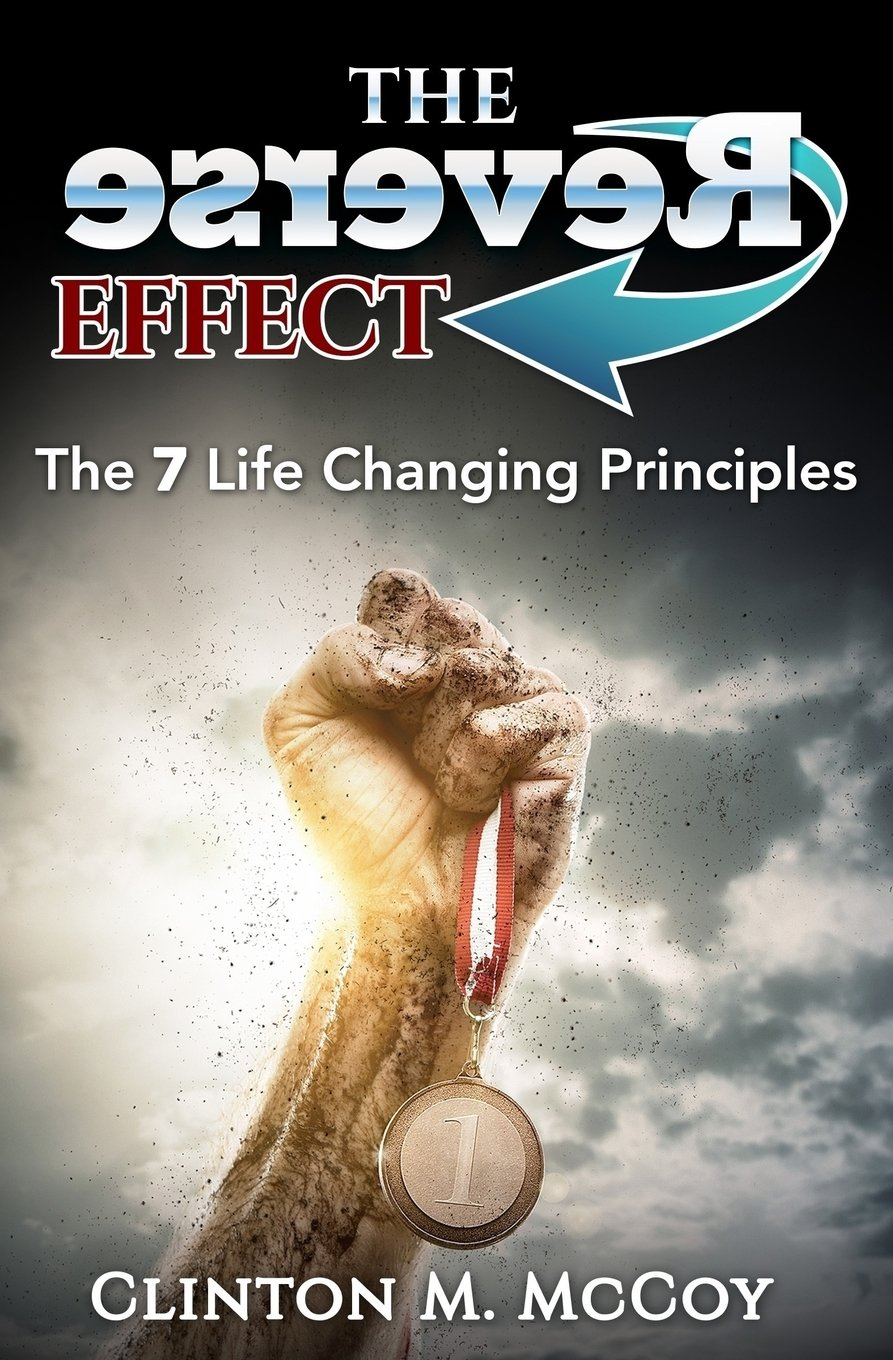 Read Online The Reverse Effect: The 7 Life Changing Principles ebook