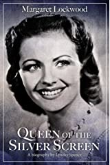 Margaret Lockwood: Queen of the Silver Screen Kindle Edition