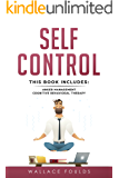 SELF-CONTROL: This Book Includes: (1) Anger Management (2) Cognitive Behavioral Therapy (English Edition)