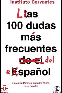 Las 100 dudas más frecuentes del español (Spanish Edition)