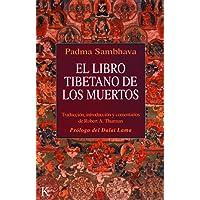 El libro tibetano de los muertos: Como es popularmente conocido en Occidente y conocido en el Tíbet como El gran libro…