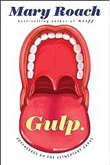 Gulp: Adventures on the Alimentary Canal Kindle Edition