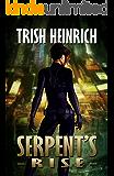 Serpent's Rise (The Vigilantes, a Superhero Urban Fantasy Series Book 2)
