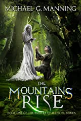 The Mountains Rise (Embers of Illeniel Book 1) Kindle Edition